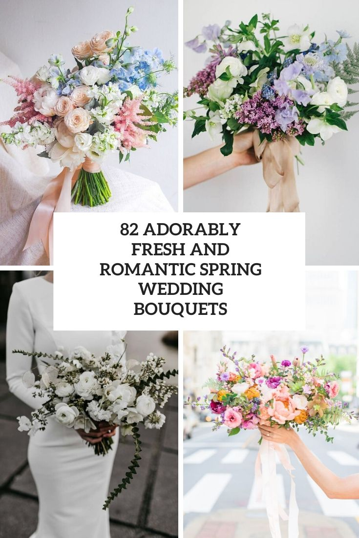 82 Adorably Fresh And Romantic Spring Wedding Bouquets