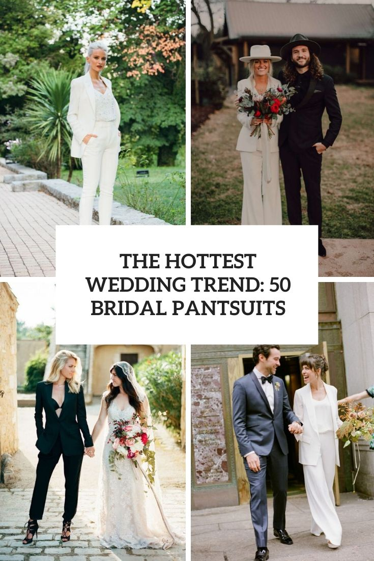 the hottest wedding trend 50 bridal pantsuits cover