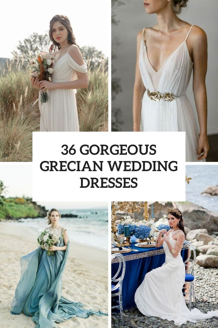 36 Gorgeous Grecian Wedding Dresses