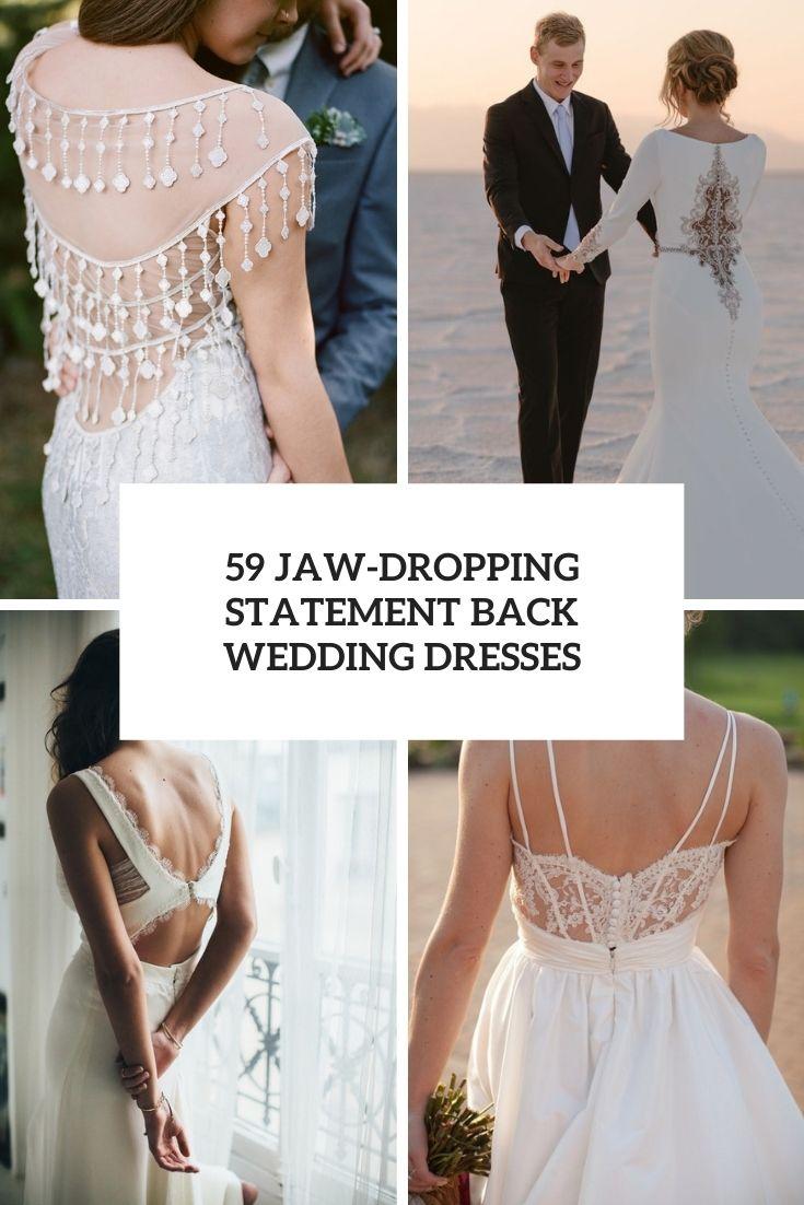 59 Jaw-Dropping Statement Back Wedding Dresses
