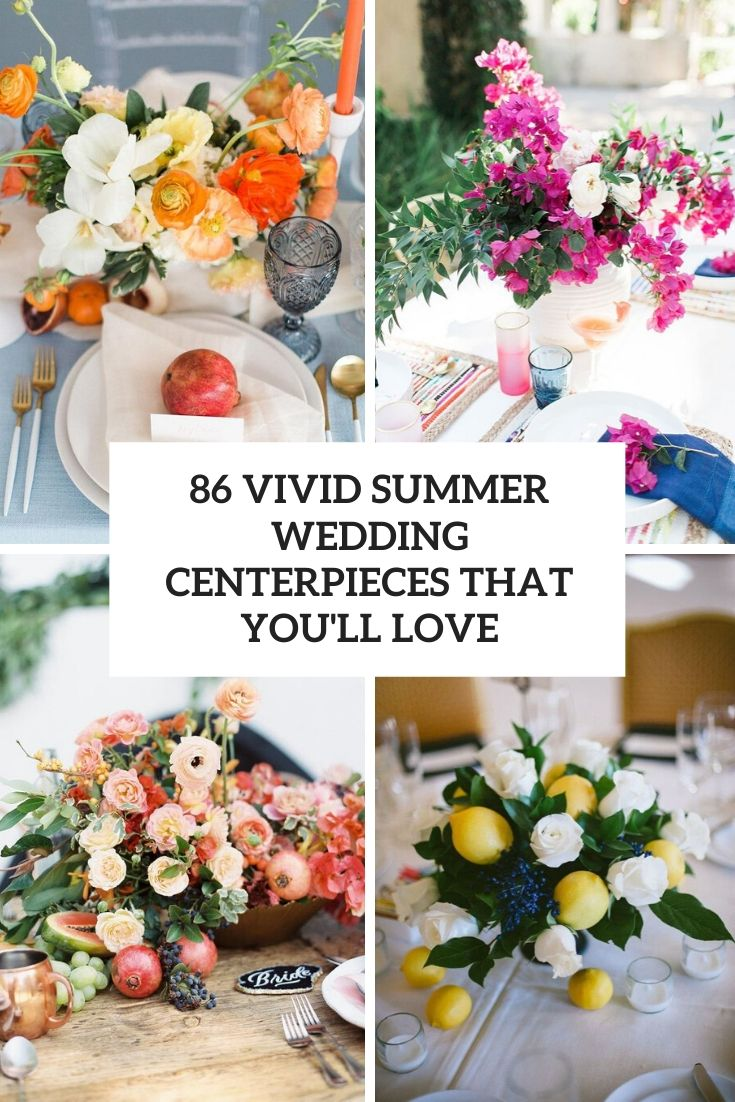 86 Vivid Summer Wedding Centerpieces That You'll Love