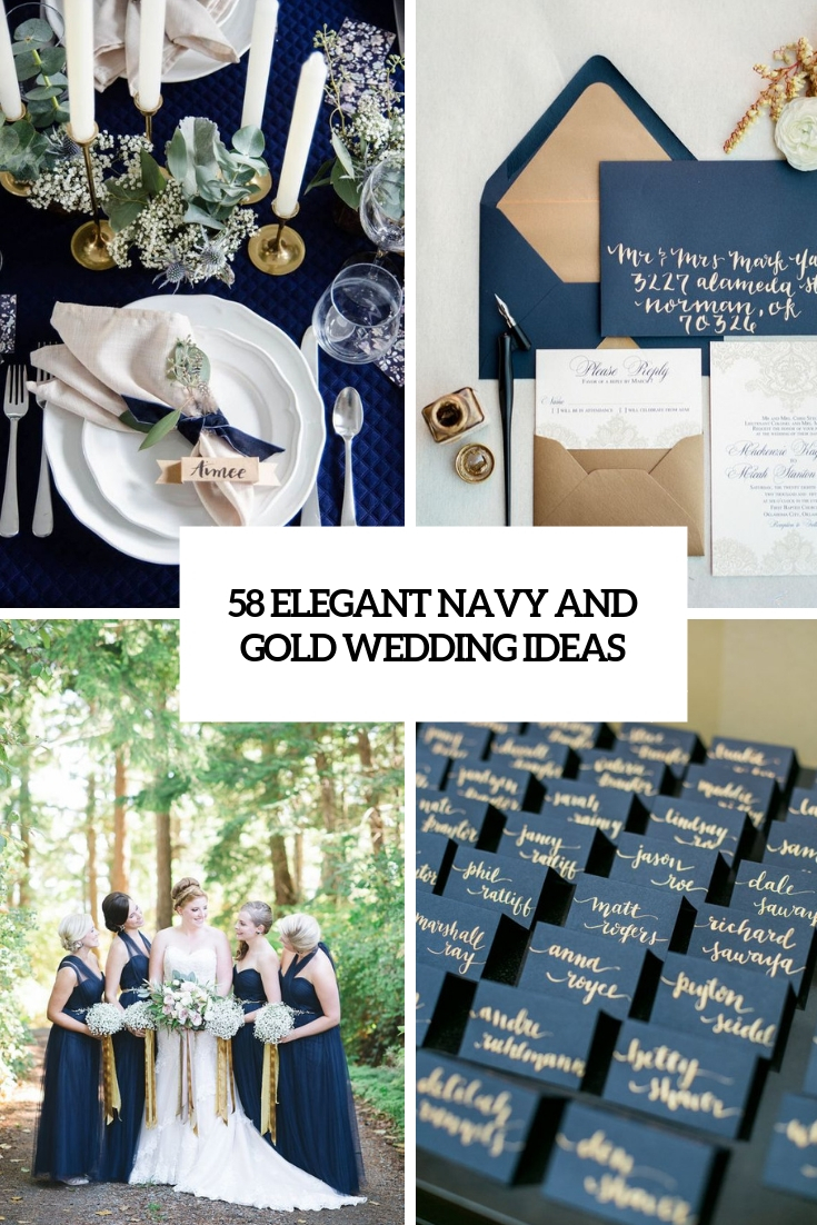 58 elegant navy and gold wedding ideas - weddingomania