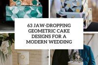 63 jaw-dropping geometric cake designs for a modern wedding cover