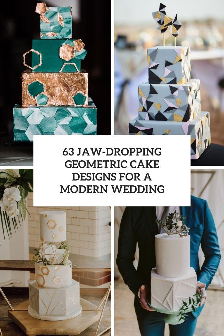63 Jaw-Dropping Geometric Cake Designs For A Modern Wedding