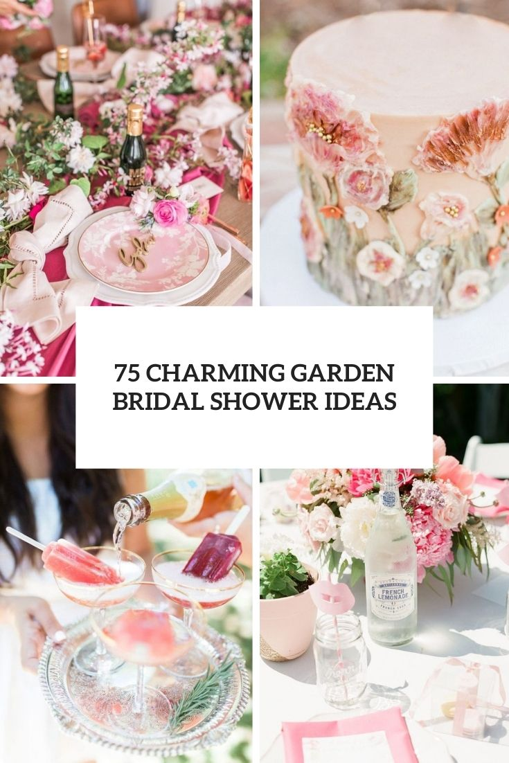 75 Charming Garden Bridal Shower Ideas