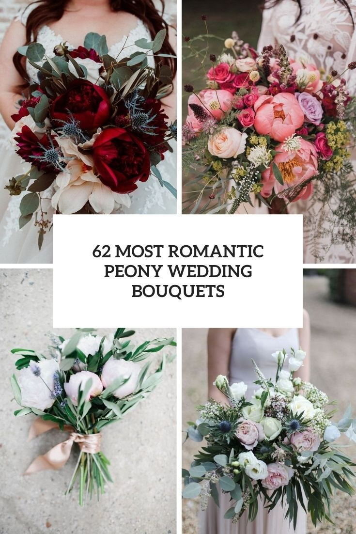 62 Most Romantic Peony Wedding Bouquets