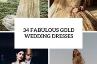 34 fabulous gold wedding dresses cover