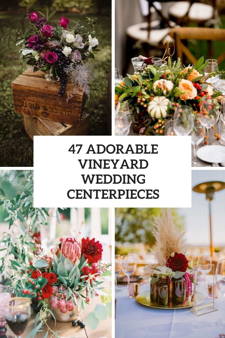 47 Adorable Vineyard Wedding Centerpieces