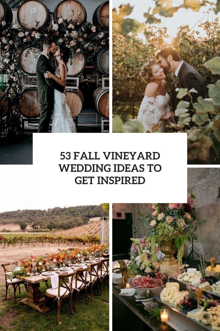 53 Fall Vineyard Wedding Ideas To Get Inspired