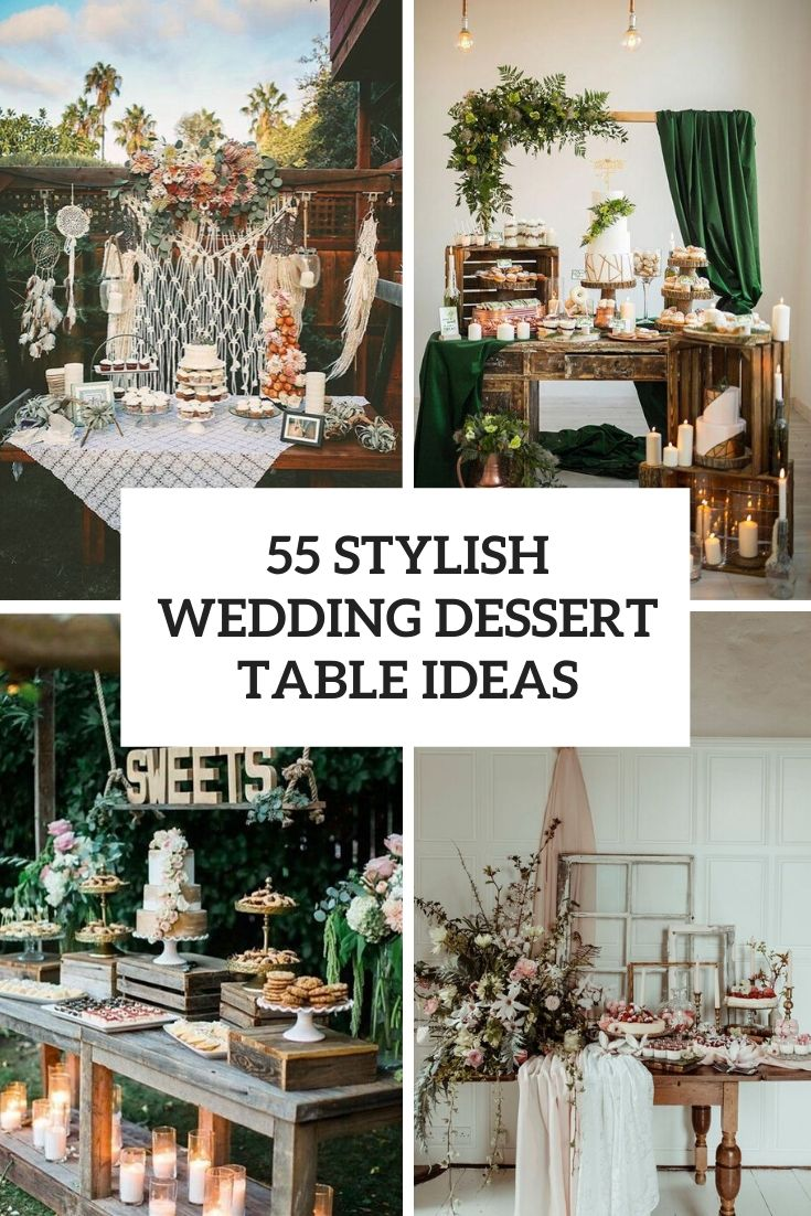 55 Stylish Wedding Dessert Table Ideas