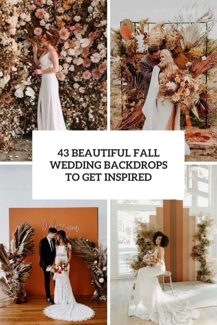 43 Beautiful Fall Wedding Backdrops To Get Inspired