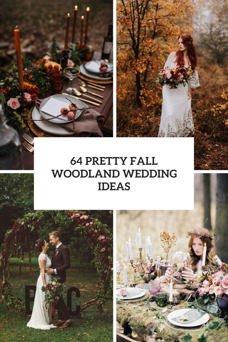 64 Pretty Fall Woodland Wedding Ideas