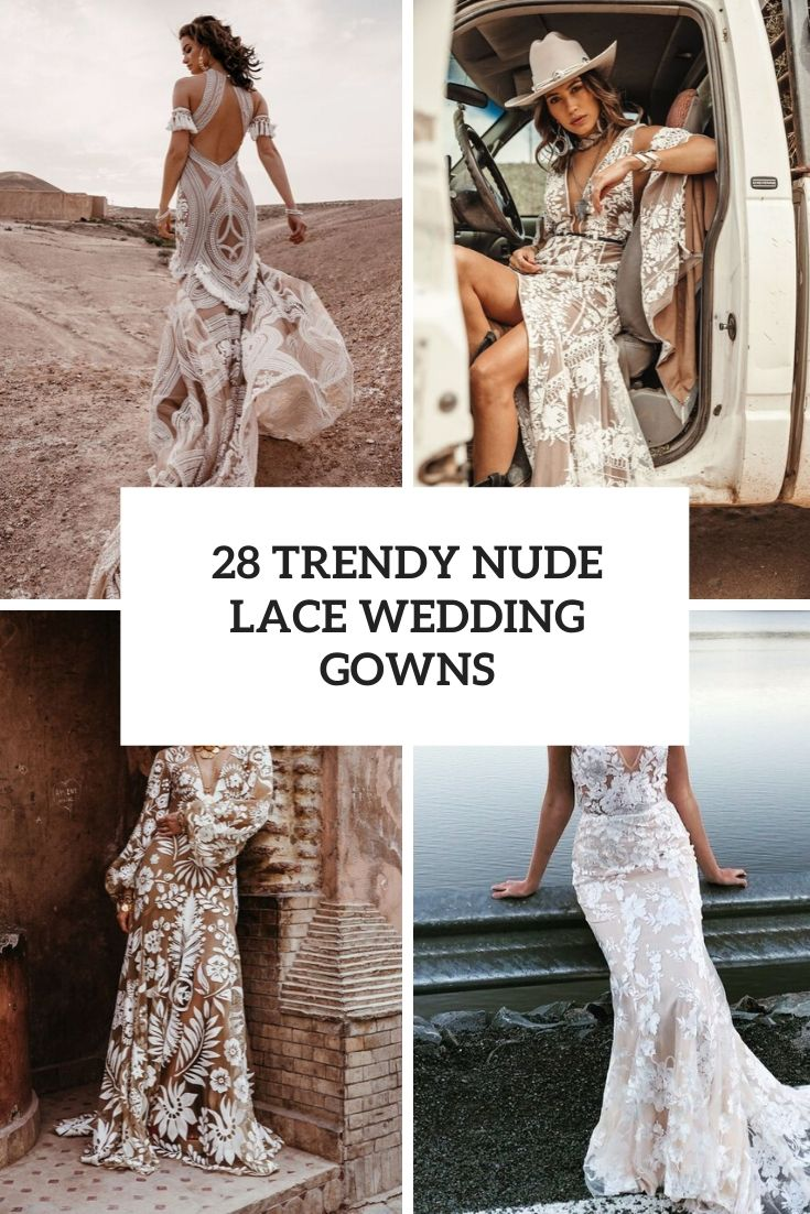 28 Trendy Nude Lace Wedding Gowns