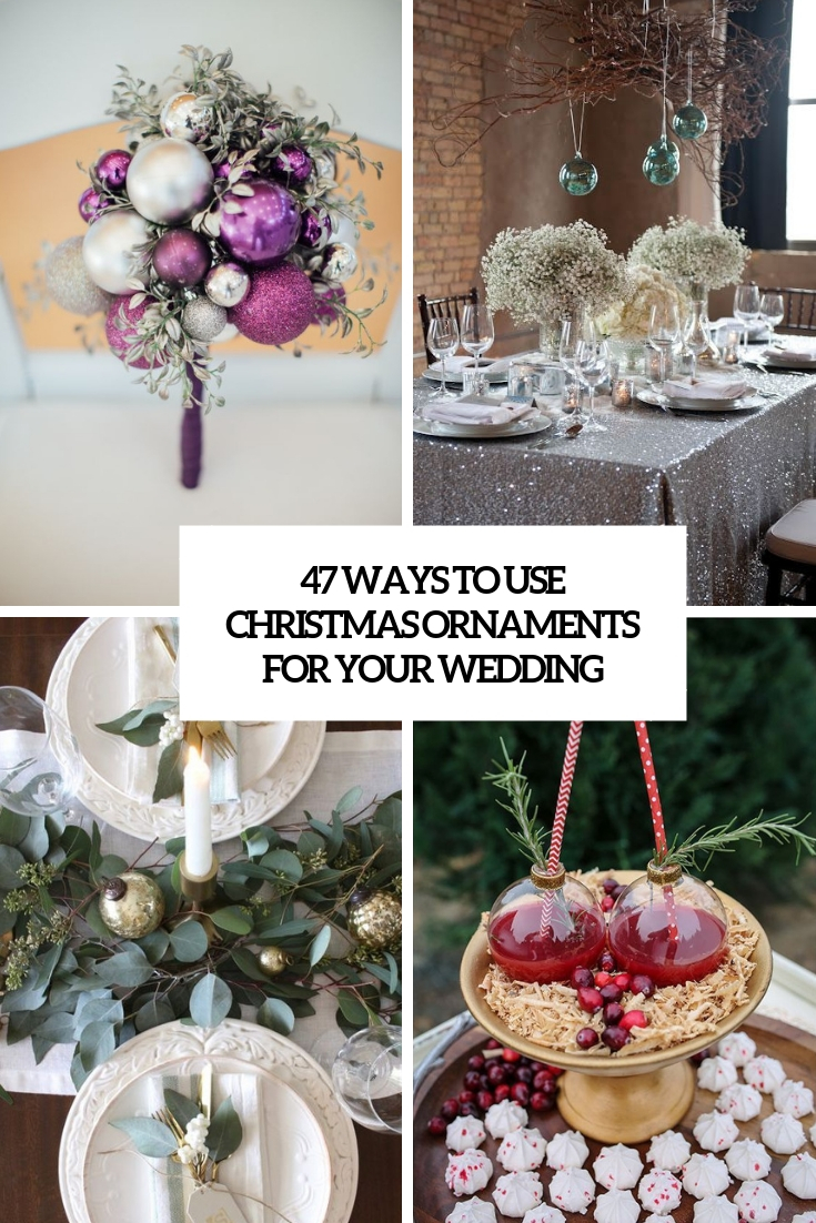 ways to use christmas ornaments for your wedding cover