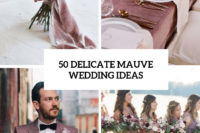 50 delicate mauve wedding ideas cover