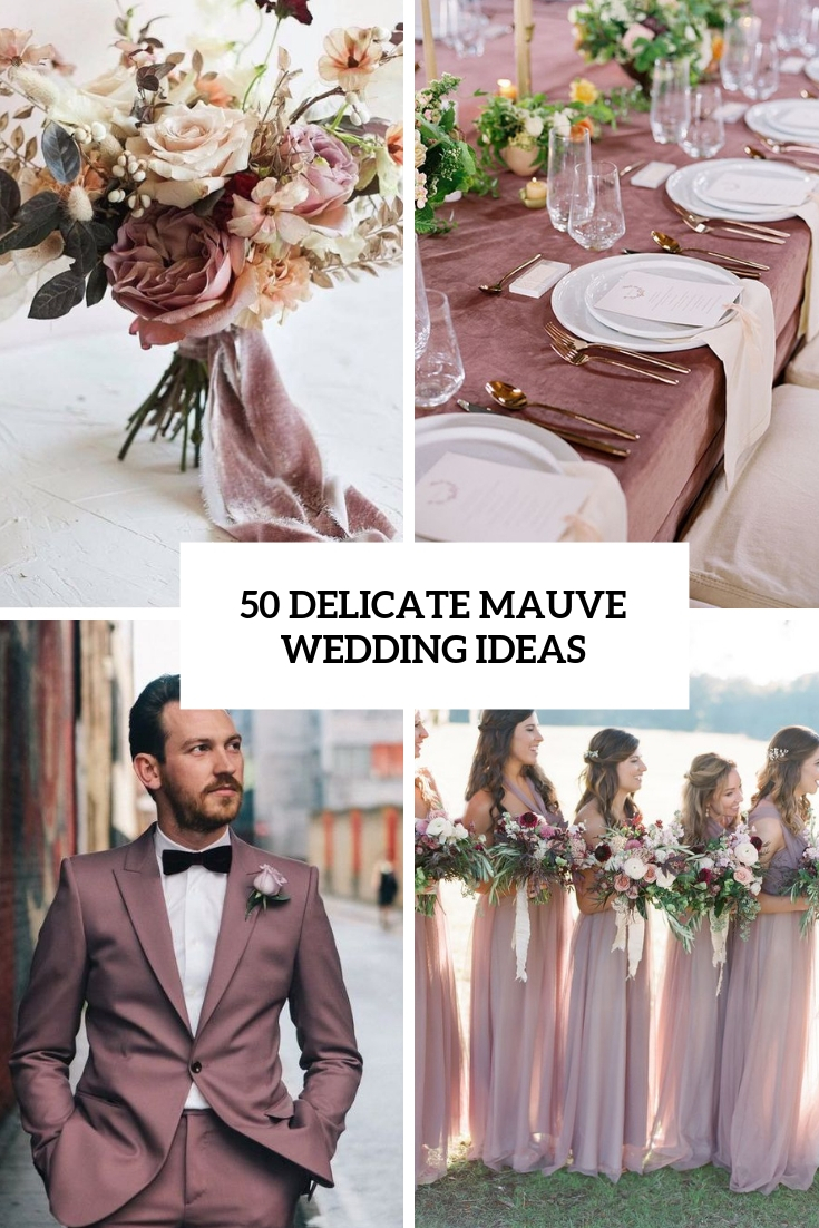 50 Delicate Mauve Wedding Ideas
