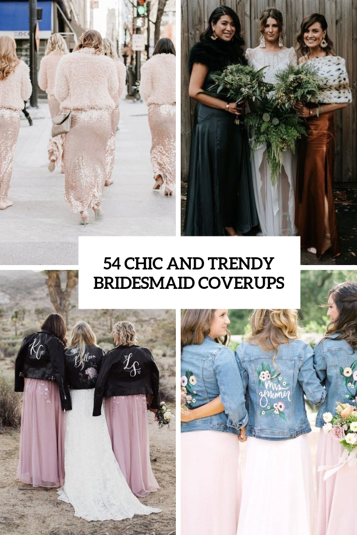 54 Chic And Trendy Bridesmaids Coverups