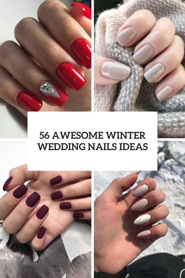 56 Awesome Winter Wedding Nails Ideas