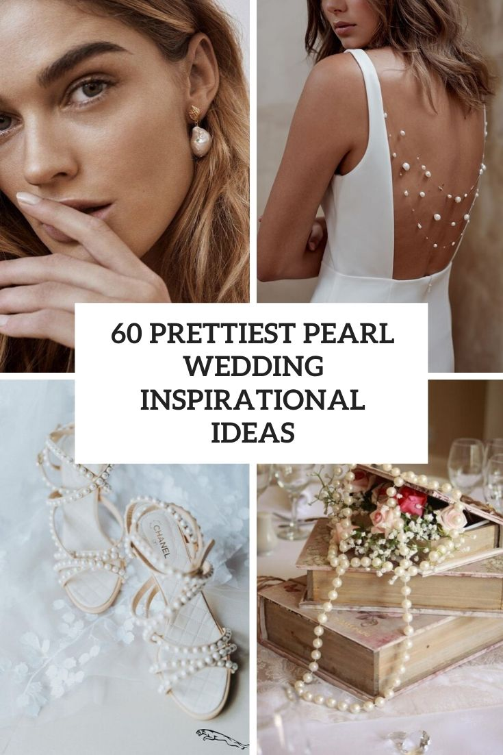 60 Prettiest Pearl Wedding Inspirational Ideas