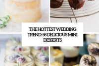 the hottest wedding trend 58 delicious mini desserts cover