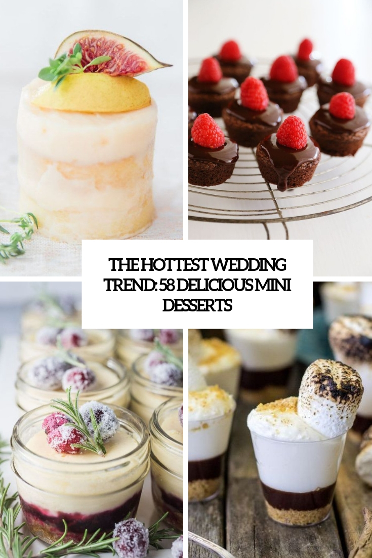 the hottest wedding trend 58 delicious mini desserts cover
