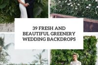 39 fresh and beautiful greenery wedding backdrops cover