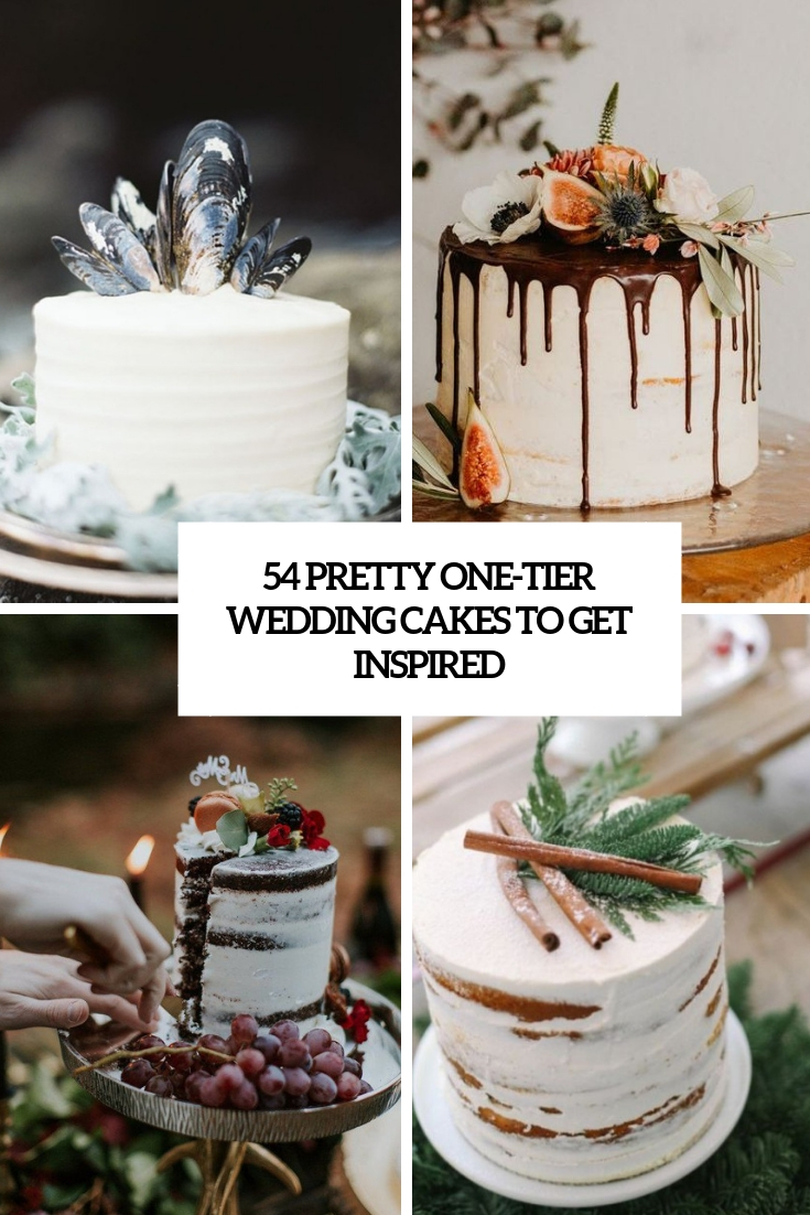 54 Pretty One Tier Wedding Cakes To Get Inspired Weddingomania