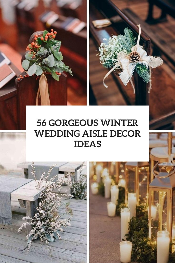 56 Gorgeous Winter Wedding Aisle Décor Ideas