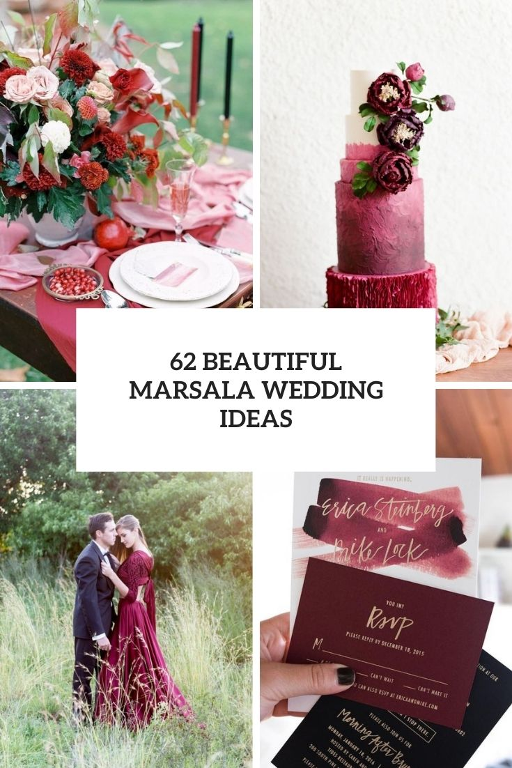 62 Beautiful Marsala Wedding Ideas