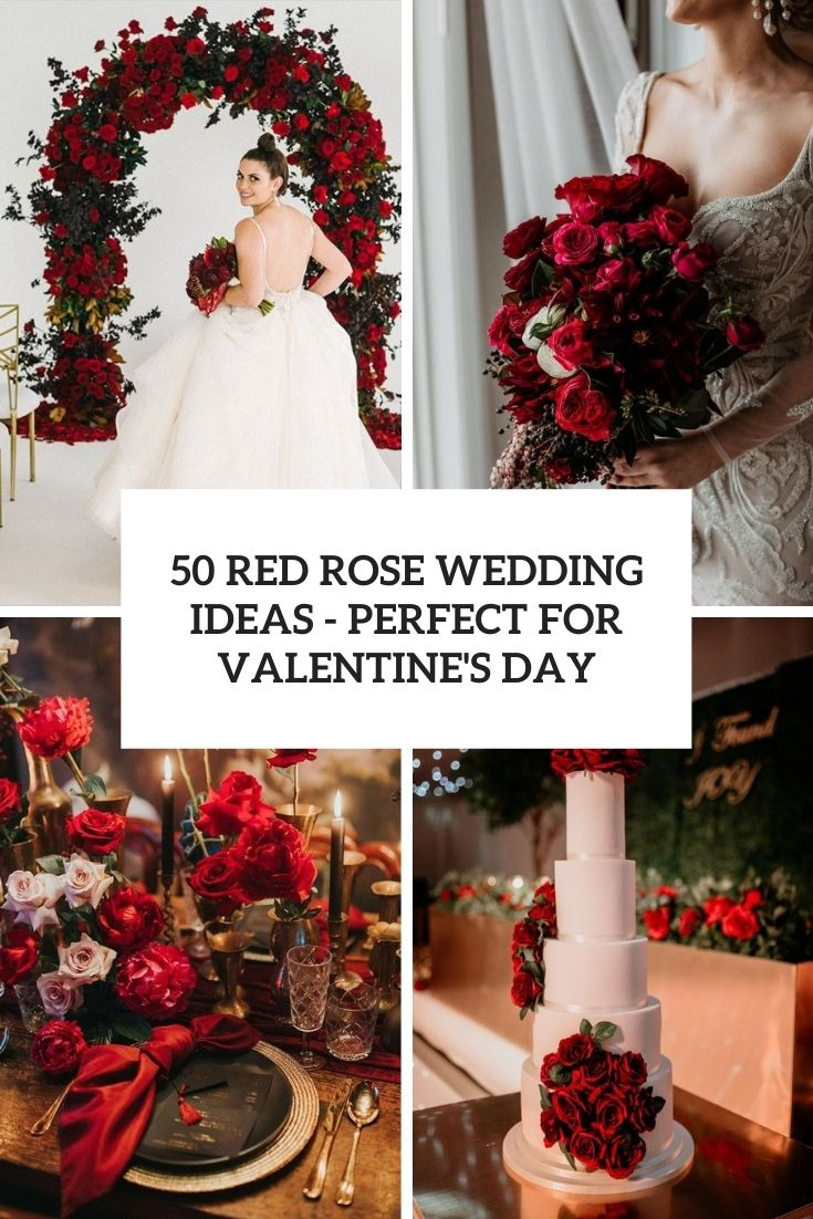 50 Red Rose Wedding Ideas – Perfect For Valentine's Day