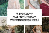 50 romantic valentine's day wedding dress ideas cover