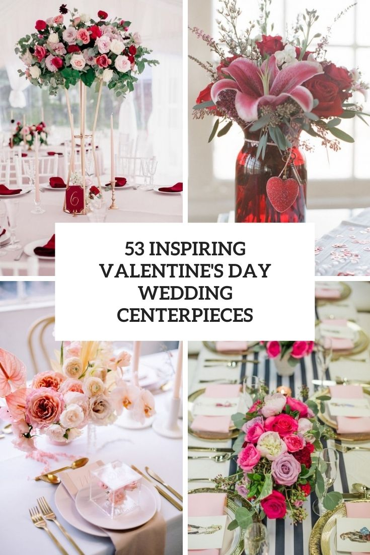 53 Inspiring Valentine's Day Wedding Centerpieces