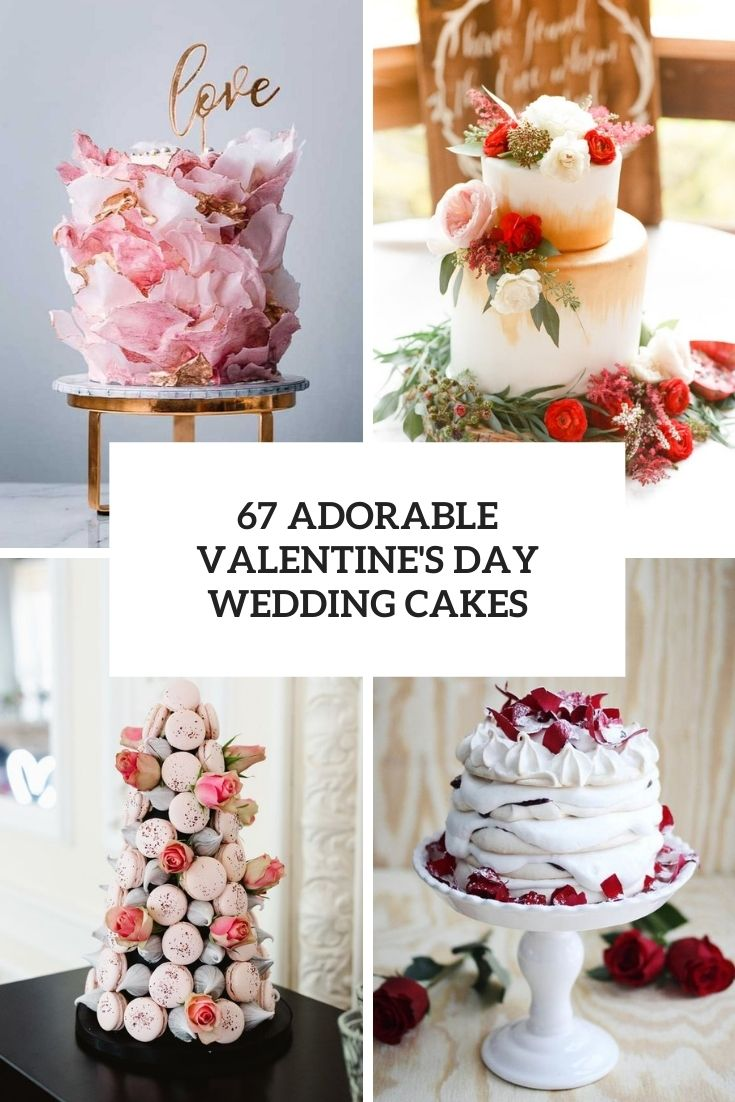 67 Adorable Valentine's Day Wedding Cakes