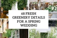 68 fresh greenery details for a spring wedding cover