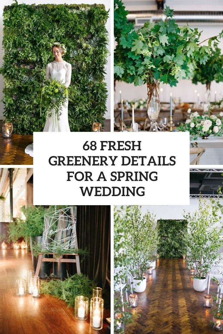 68 Fresh Greenery Details For A Spring Wedding