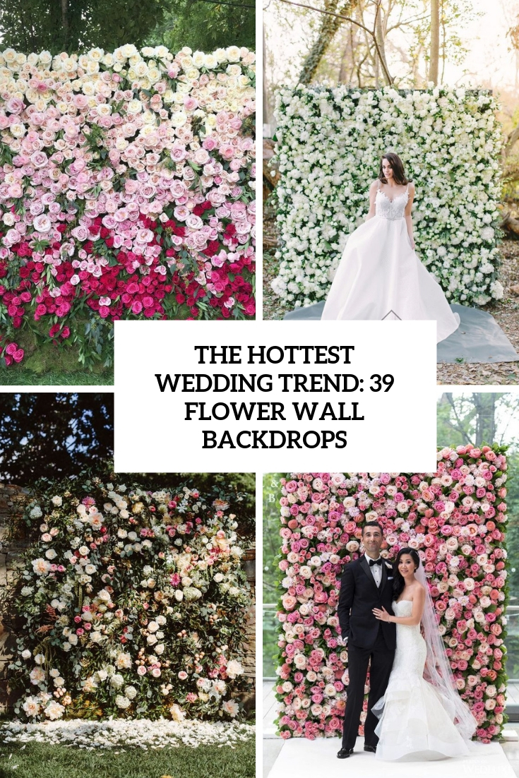 the hottest wedding trend 39 flower wall backdrops cover