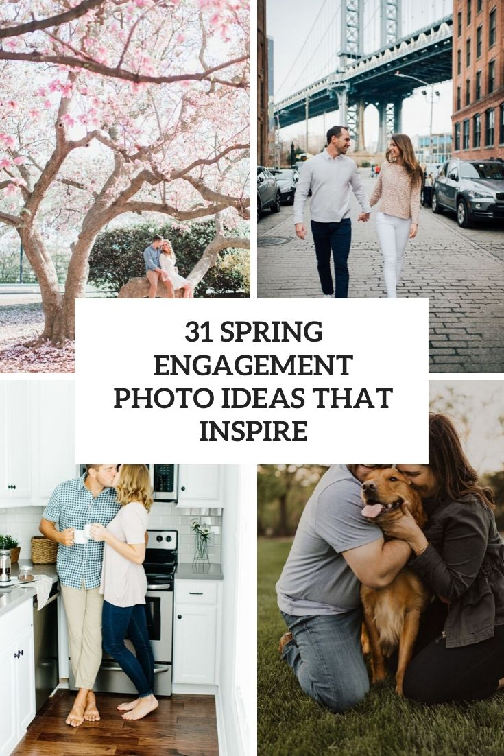 31 Spring Engagement Photo Ideas That Inspire
