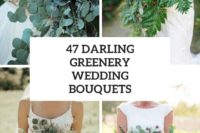 47 darling greenery wedding bouquets cover