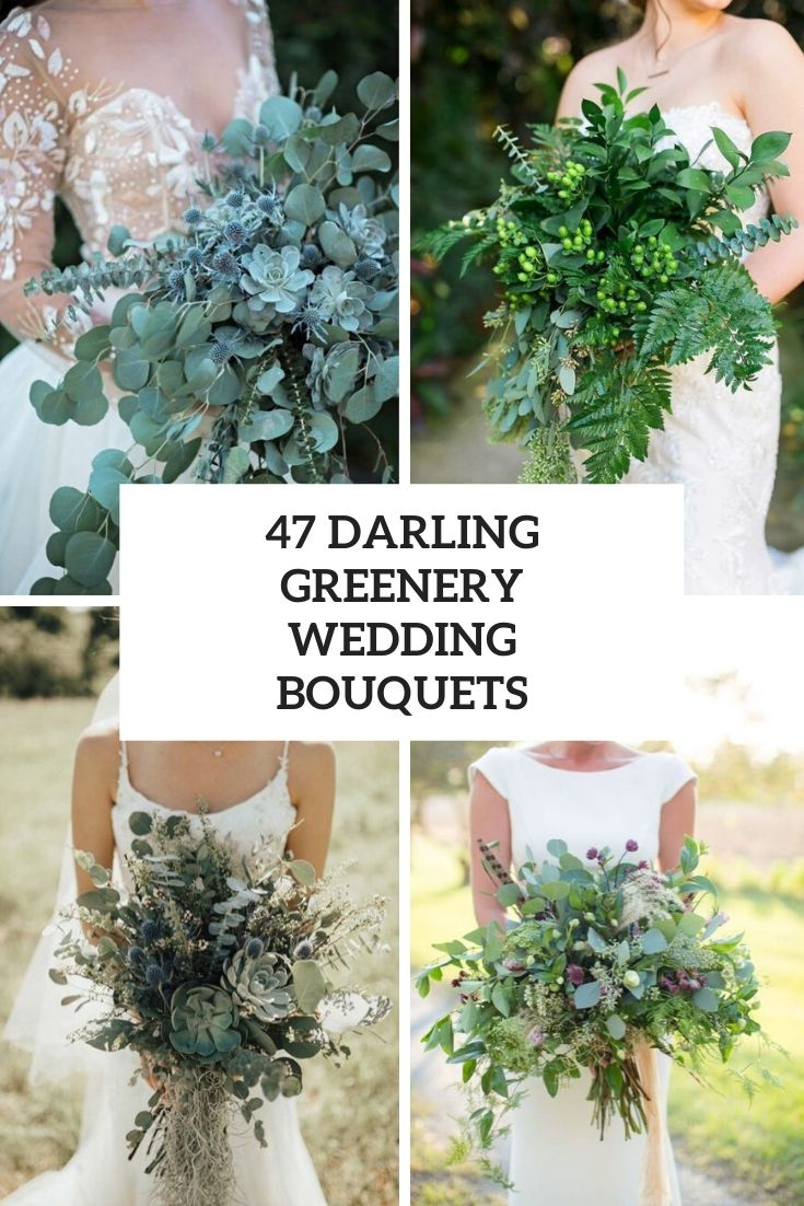 47 Darling Greenery Wedding Bouquets