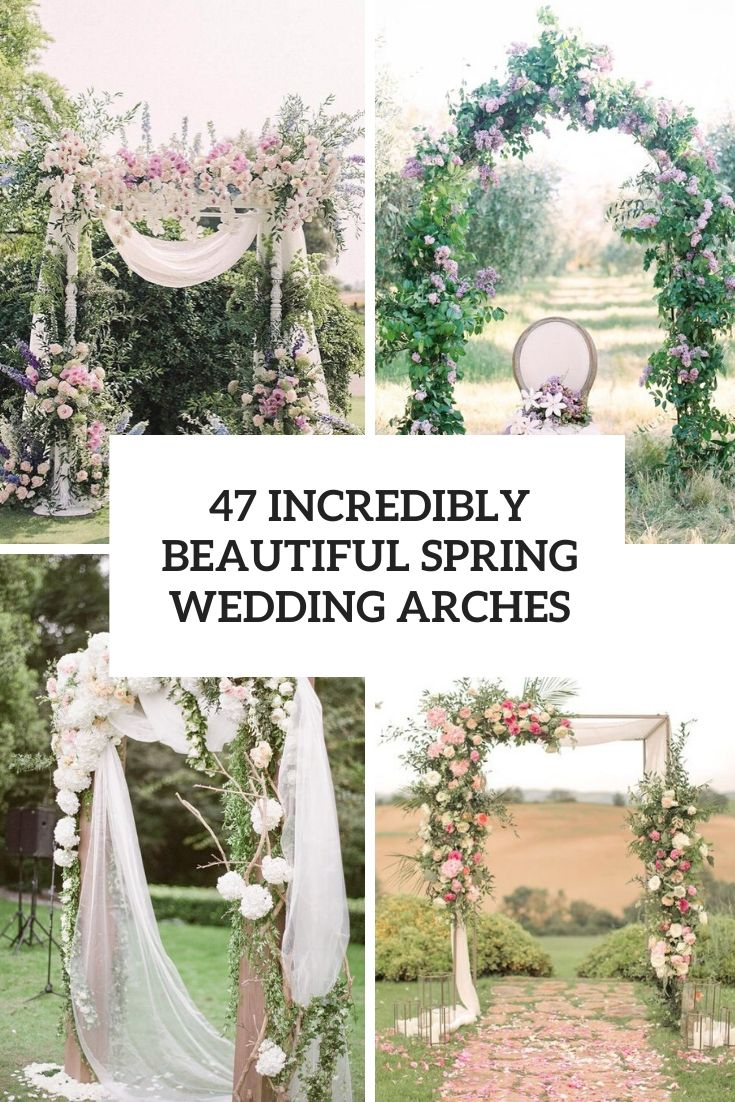 47 Incredibly Beautiful Spring Wedding Arches