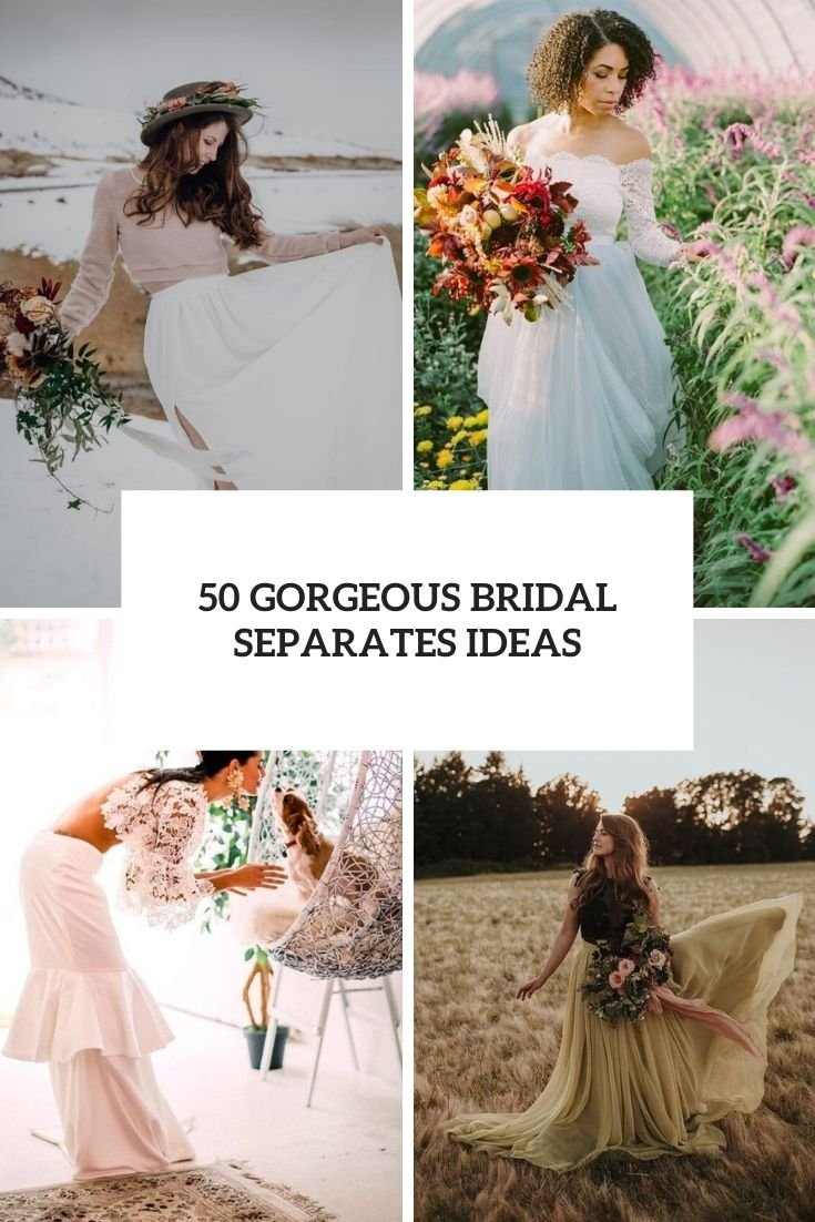 50 Gorgeous Bridal Separates Ideas