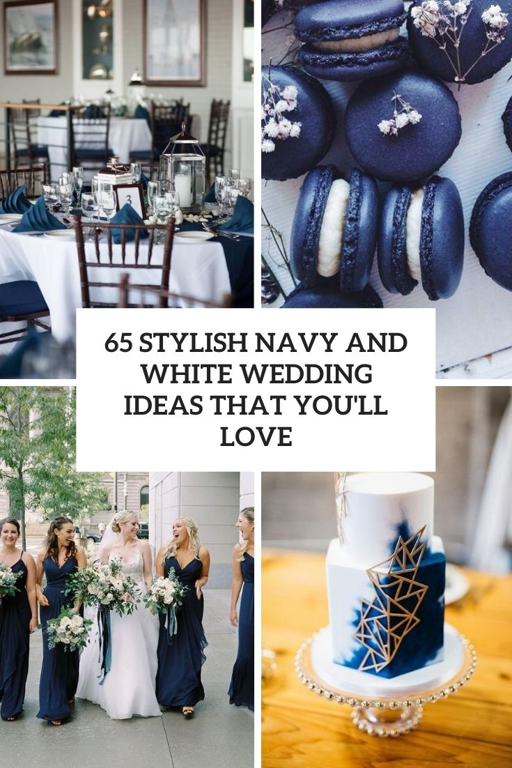 65 Stylish Navy And White Wedding Ideas That You'll Love