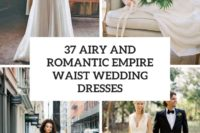 37 airy and romantic empire waist wedding dresses cover