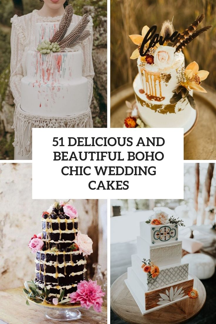 51 Delicious And Beautiful Boho Chic Wedding Cakes