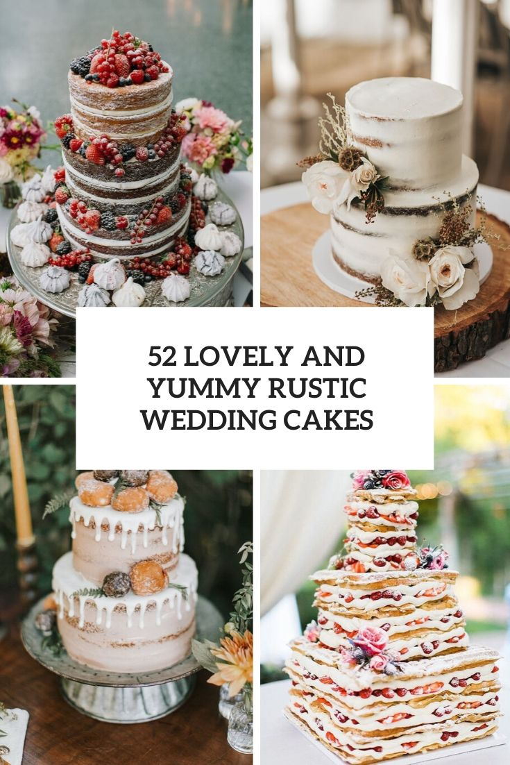 52 Lovely And Yummy Rustic Wedding Cakes