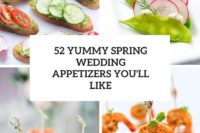 52 yummy spring wedding appetizers you'll like cover