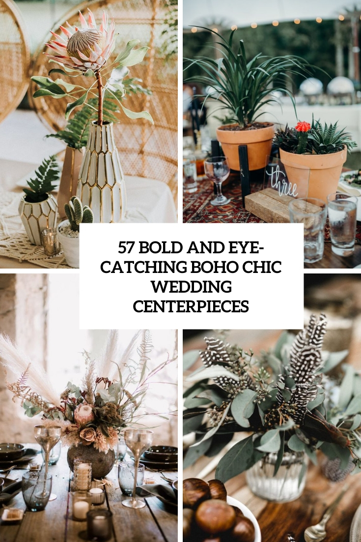 57 Bold And Eye-Catching Boho Chic Wedding Centerpieces