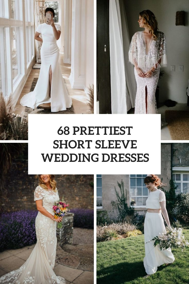 68 Prettiest Short Sleeve Wedding Dresses