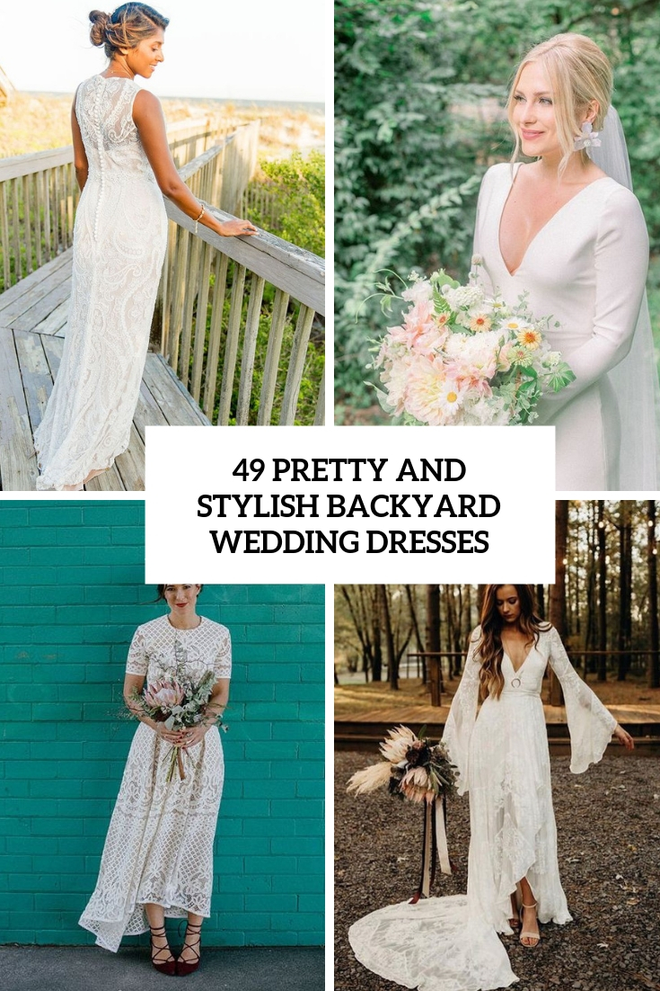 49 Stylish And Pretty Backyard Wedding Dresses