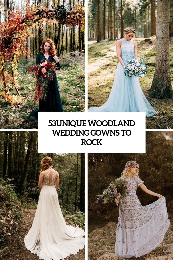 53 Unique Woodland Wedding Gowns To Rock
